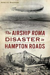 The Airship ROMA Disaster on Hampton Roads [Paperback]